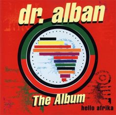 Dr. Alban - Hello Africa...oh mein Gott, diese CD bekam ich damals von meinem Dad zu meiner ersten BUM BUM Anlage :-) Ich glaub ich war damals 10 oder 11 :-)))