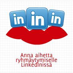 Anna aihetta ryhmäytymiselle LinkedInissä eli miten perustaa LinkedIn-ryhmä.