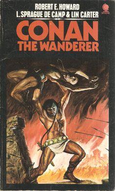 Conan The Wanderer. Robert E. Howard, L. Sprague de Camp & Lin Carter.