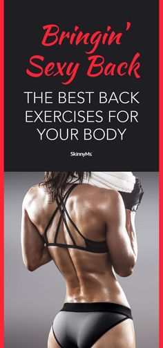 Bringing Sexy Back: The Best Back Exercises for Your Body