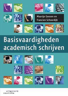 Basisvaardigheden academisch schrijven / Goosen, Maartje; Schoordijk, Francien