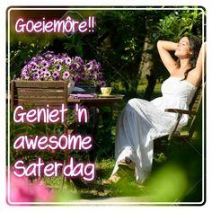 Saterdag Lekker Dag, Goeie More, Afrikaans Quotes, Memories, Gallery, Memoirs, Souvenirs, Remember This