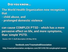 Complex PTSD is planned to be included in the ICD-11 diagnostic manual and lists the causes of Complex PTSD, including Child Abuse and prolonged Domestic Violence #complexptsd #ptsd #trauma