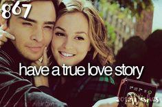 Have a true love story. #bucketlist BLAIR AND CHUCK