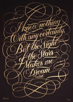 """Stars print by Seb Lester - """"I know nothing with any certainty, but the sight of the stars makes me dream"""" - the lettering is actually made of a bunch of little stars :) Design Typography, Typography Letters, Tattoo Typography, Typography Inspiration, Design Inspiration, Typography Served, Daily Inspiration, Typography Images, Wedding Typography"""