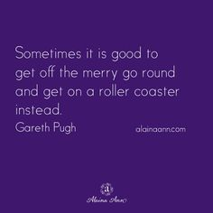 Sometimes it is good to get off the merry go round and get on a roller coaster instead. Gareth Pugh