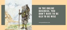 In the Online Business, You Don't Have to Be Old to Be Wise Business Marketing, Internet Marketing, Online Marketing, Social Media Marketing, Online Business, A Whole New World, The Real World, Promotion Strategy, Social Media Channels
