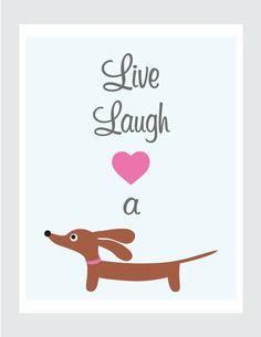 live laugh love   #Doxie ♥ LOVE