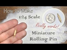 Miniature Rolling Pin Tutorial (actually works!) | Dollhouse | How to Make 1:24 Scale DIY - YouTube
