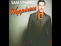 0fa97863b55 Sam Sparro - Happiness ( The Magician remix)