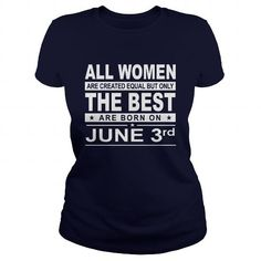 Cool Born 0603 June 03 All Women Are Created Equal but only the best are born on 0603 June 03 Shirts Birthday Tshirts Guys tees ladies tees Hoodie youth Sweat Vneck Shirt for women and Family Shirts & Tees