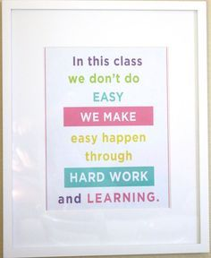 I LOVE this classroom poster.  So true!  It looks great in the frame.  I can buy this now to print and frame.  Teachers LOVE IT!