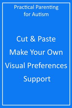 Does your child with #autism have visual sensory preferences? Download this Make your own Visual Support resource today from Practical Parenting for Autism
