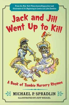 Zombie books,Jack and Jill Went Up to Kill A Book of Zombie Nursery Rhymes Book By Michael P Spradlin , Illustrations Artwork by Jeff Weigel Zombies chasing mother goose duck with bloody butchers knife February 2015 Dark Beauty, Date, Dh Lawrence, Zombie Art, Zombie Life, Zombie Cartoon, Dead Zombie, Jack And Jill, Book Title