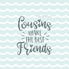 Cousins Make The Best Friends SVG Vector File. Cricut Explore & more. Cousins Make The Best Friends Cousin Family Quote Love Hearts SVG SVG file for use with Cricut Explore and some other cutting machines. ** PLEASE NOTE: It is the buyers responsibility to check for software Selfie Quotes, Smile Quotes, New Quotes, Faith Quotes, Happy Quotes, Funny Quotes, Inspirational Quotes, Motivational, Cousin Love Quotes