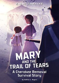 Mary and the Trail of Tears: A Cherokee Removal Survival Story (Girls Survive) by Andrea L. Reading Groups, Reading Levels, Cherokee Nation, Trail Of Tears, Historical Fiction, Critical Thinking, New Books, Childrens Books, This Book