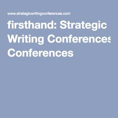 firsthand: Strategic Writing Conferences