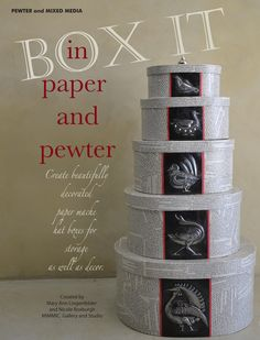 Paper mache hat boxes with pewter work, project for Craftwise magazine. Mary Ann Lingenfelder, Mimmic Gallery and Studio