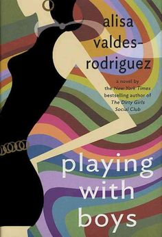 Playing With Boys by Alisa Valdes-Rodriguez