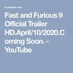 Fast and Furious 9 Official Trailer HD.April/10/2020.Coming Soon. - YouTube