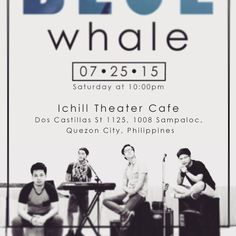 The Blue Whale band / Watch us live tonight at ichill theater cafe in Q.C. Session start at 10pm. It's going to be a great night. #bwmusic #letitout #riseheartbts #liveshows #072515