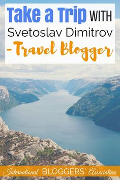 Take a Trip With Svetoslav Dimitrov - Travel Blogger -Svetoslav Dimitrov is a Bulgarian travel blogger & lifestyle blogger. He is also a new IBA member with a sweet Instagram account you must check out! http://www.internationalbloggersassociation.com/svet-dimitrov-travel-blogger/