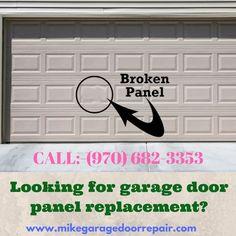 Looking for garage door panel replacement? Call (970) 682-3353 or Visit on www.mikegaragedoorrepair.com