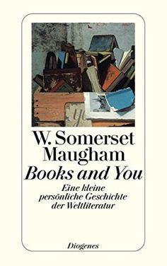 Books and You: Eine kleine persönliche Geschichte der Weltliteratur detebe: Amazon.de: W. Somerset Maugham, Matthias Fienbork: Bücher