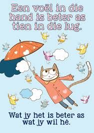 Een voël in die hand is beter as tien in die lug Afrikaanse Quotes, Teacher Boards, Interesting Topics, School Games, Idioms, Classroom Activities, Raising Kids, Funny Quotes, Language