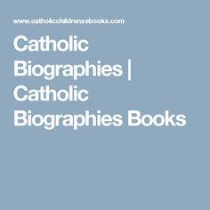 Catholic Biographies | Catholic Biographies Books