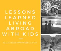 Lessons learned living abroad with kids in Costa Rica. Five ways we are completely different than we were before.
