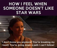 How I Feel When Someone Doesn't Like Star Wars