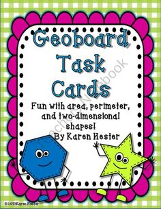 Geoboard Task Cards - Fun with Area, Perimeter, and Two-Dimensional Shapes from Little Somebodies on TeachersNotebook.com (12 pages)  - Geoboard Task Cards that explore area, perimeter, and two-dimensional shapes. Great center for 2nd and 3rd grade!