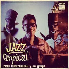 Tino Contreras - Jazz Tropical 1962.