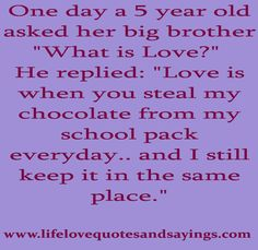 #Love this http://quotesjpg.com/wp-content/uploads/quotes_about_big_brothers_love.jpg