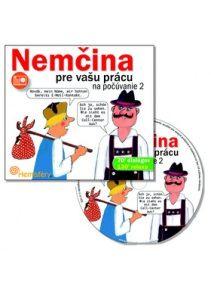 Nemčina pre vašu prácu + CD http://www.preskoly.sk/k/ucebnice-slovniky/cudzi-jazyk/nemecky-jazyk/nemcina-pre-samoukov/