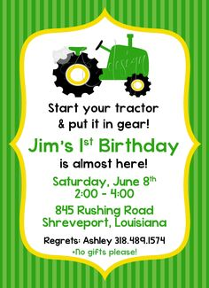 John Deere Tractor birthday invitation....except we will have red tractors!