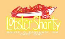 When you're in the mood for great seafood and real Cape Cod ambience, be sure to visit The Lobster Shanty. Located on Route 6 in Eastham. The menu at The Lobster Shanty features a wide array of seafood selections, made from only the freshest and ....