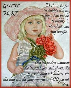 Evening Greetings, Goeie More, Special Quotes, Afrikaans, Good Morning, Qoutes, Motivational, Good Day, Quotes