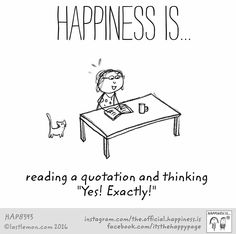 """Happiness Is.reading a quotation and thinking """"Yes! What Is Happiness, Finding Happiness, Happiness Quotes, Happiness Meaning, Book Quotes, Me Quotes, Funny Quotes, Cartoon Quotes, Qoutes"""