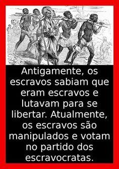 *Por Via Das Dúvidas*: Escravidão Voluntária * Antonio Cabral Filho - RJ
