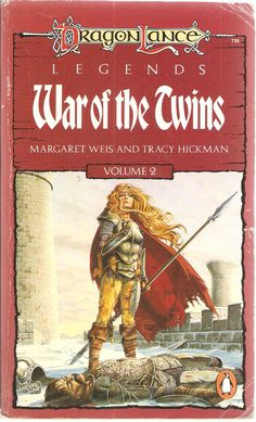War of The Twins. by Margaret Weis and Tracy Hickman. Dragon Lance Legends Volume 2.
