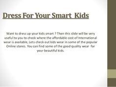 Dress For Smart Kids by Benjohnson247 via slideshare