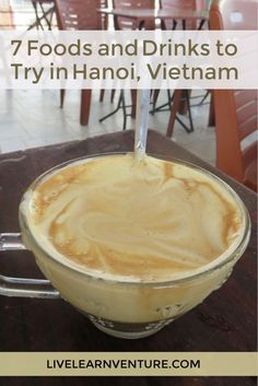 7 Foods and Drinks to Try in Hanoi
