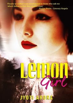 The Lemon Girl by author Jyoti Arora is by no means less than a fresh and a wonderful addition to the Indian Writing section.