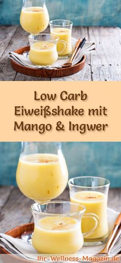 Eiweißshake Mango-Ingwer selber machen - ein gesundes Low-Carb-Diät-Rezept für Frühstücks-Smoothies und Proteinshakes zum Abnehmen - ohne Zusatz von Zucker, kalorienarm, gesund ...