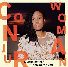 「CONJUR WOMAN Tamara Renée」の画像検索結果