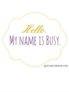 """Do you ever feel like busy has taken over your identity? When asked how you are you instinctively respond, """"busy!"""" This is not who we are. JOIN US! We're taking our life back."""