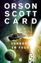 Sombras en fuga (Saga de la Sombra V) - Orson Scott Card   El último de la saga que tiene Bean como protegonista. Gran libro, como todos los de la saga aunque si me tengo que quedar con alguno elijo el 1.