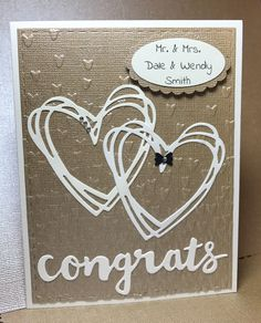 Wedding card for my sister by Marci Kay's Kreations. Wedding Shower Cards, Wedding Cards, Card Making Inspiration, Making Ideas, Love Cards, Cards Diy, Engagement Cards, Wedding Anniversary Cards, Beautiful Handmade Cards